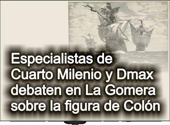 Especialistas de Cuarto Milenio y Dmax debaten en La Gomera sobre la figura de Colón