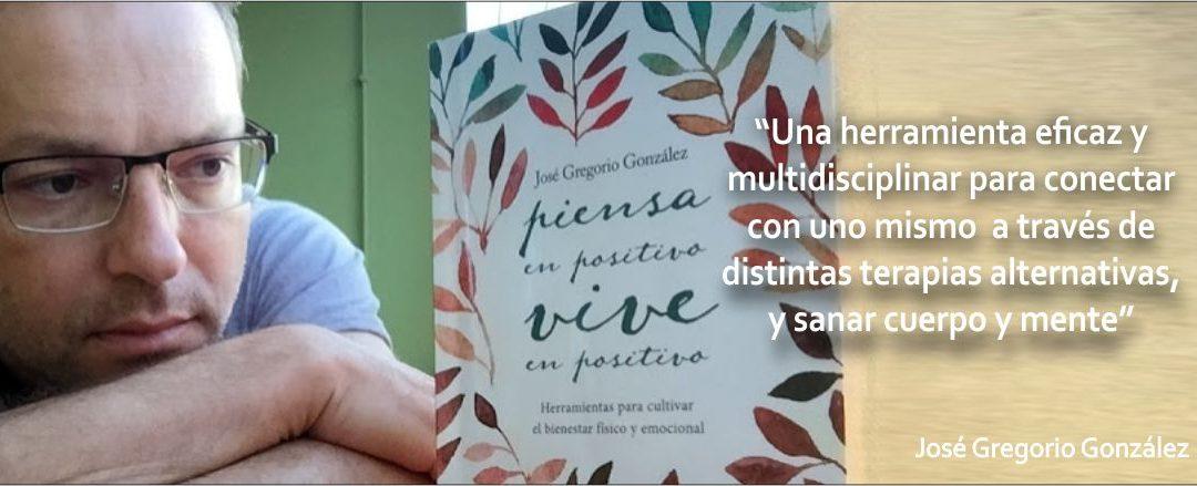 JOSÉ GREGORIO GONZÁLEZ – Piensa en Positivo Vive en Positivo