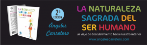 angeles carretero – la naturaleza sagrada del ser humano