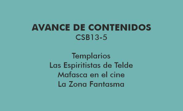CSB13-5 Misterios Templarios; las Espiritistas de Telde; Mafasca en el cine; La Zona Fantasma, este viernes en Canarias Radio